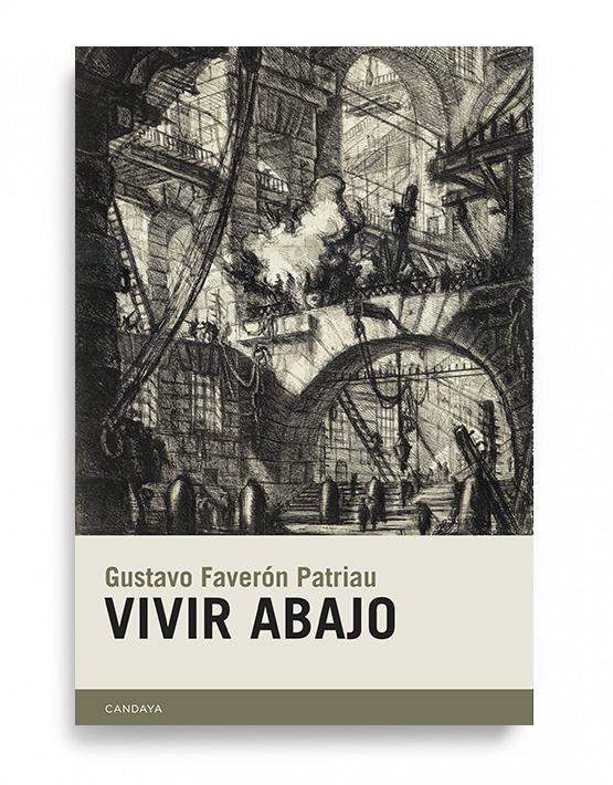 Vivir abajo, de Gustavo Faverón (Candaya, 2019)