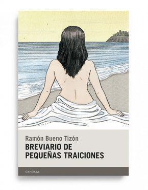 Breviario de pequeñas traiciones, de Ramón Bueno Tizón