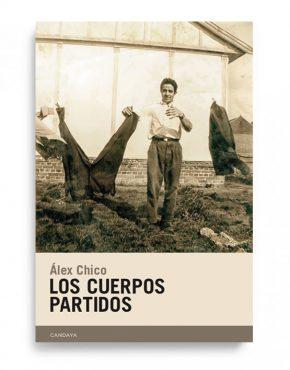 Portada de 'Los cuerpos partidos' de Álex Chico (Candaya, 2019)